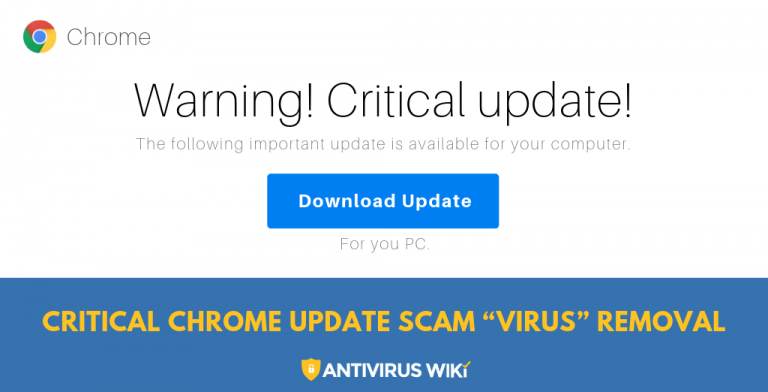 "Critical Chrome Update Scam ""Virus"" Removal"