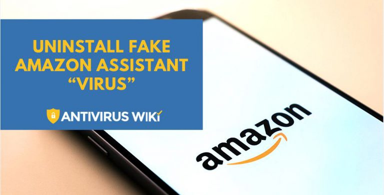 "Uninstall Fake Amazon Assistant ""Virus"""