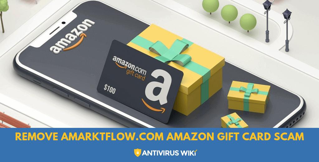 Remove Amarktflow.com Amazon Gift Card Scam