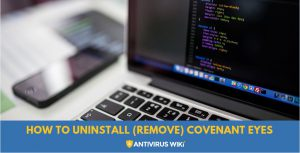 How to uninstall (remove) Covenant Eyes