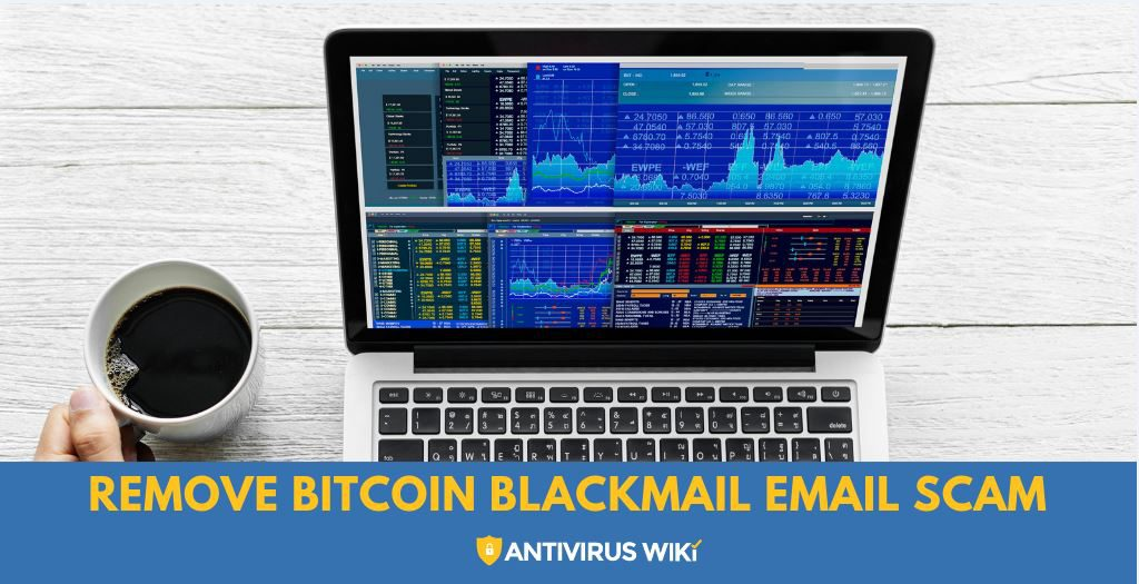 Remove Bitcoin Blackmail Email Scam